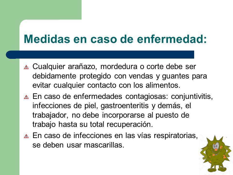 Medidas en caso de enfermedad: Cualquier arañazo, mordedura o corte debe ser debidamente protegido con vendas y guantes para evitar cualquier contacto