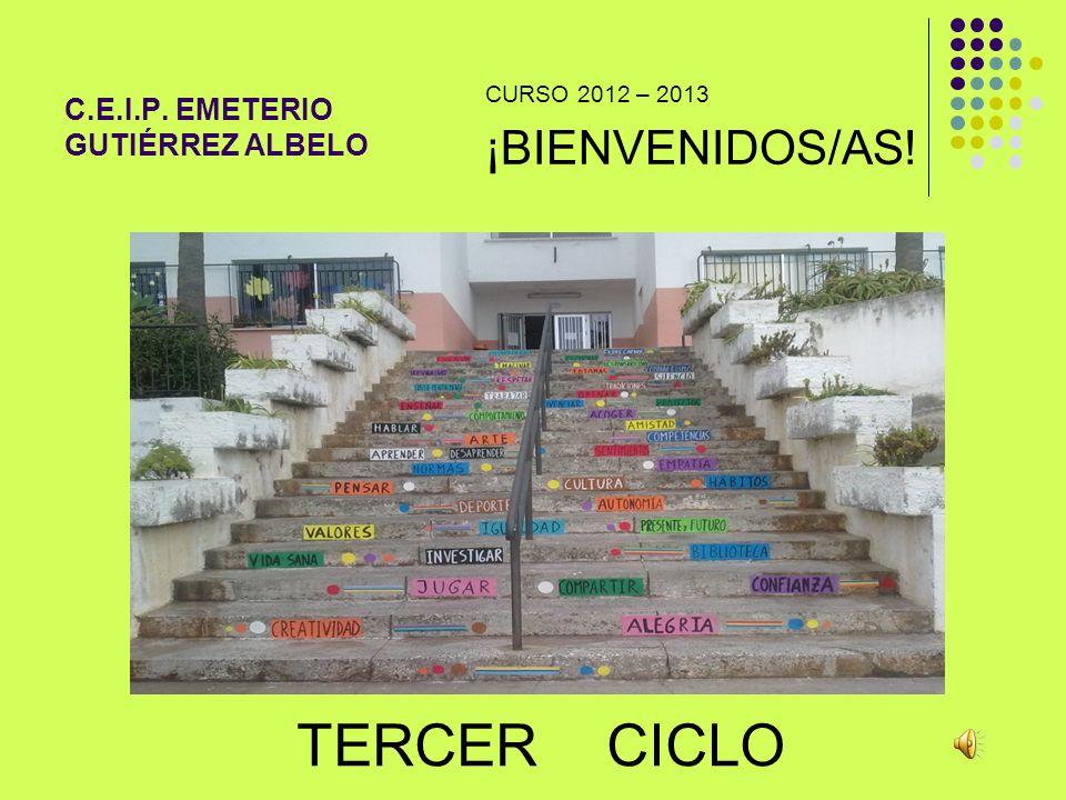 C.E.I.P. EMETERIO GUTIÉRREZ ALBELO TERCER CICLO CURSO 2012 – 2013 ¡BIENVENIDOS/AS!