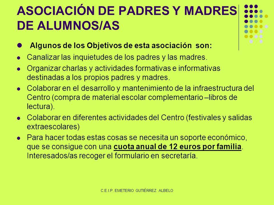 ASOCIACIÓN DE PADRES Y MADRES DE ALUMNOS/AS Algunos de los Objetivos de esta asociación son: Canalizar las inquietudes de los padres y las madres.