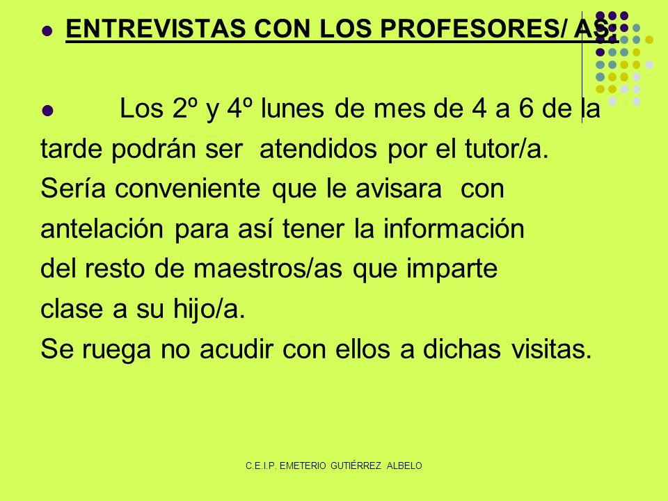 ENTREVISTAS CON LOS PROFESORES/ AS: Los 2º y 4º lunes de mes de 4 a 6 de la tarde podrán ser atendidos por el tutor/a.