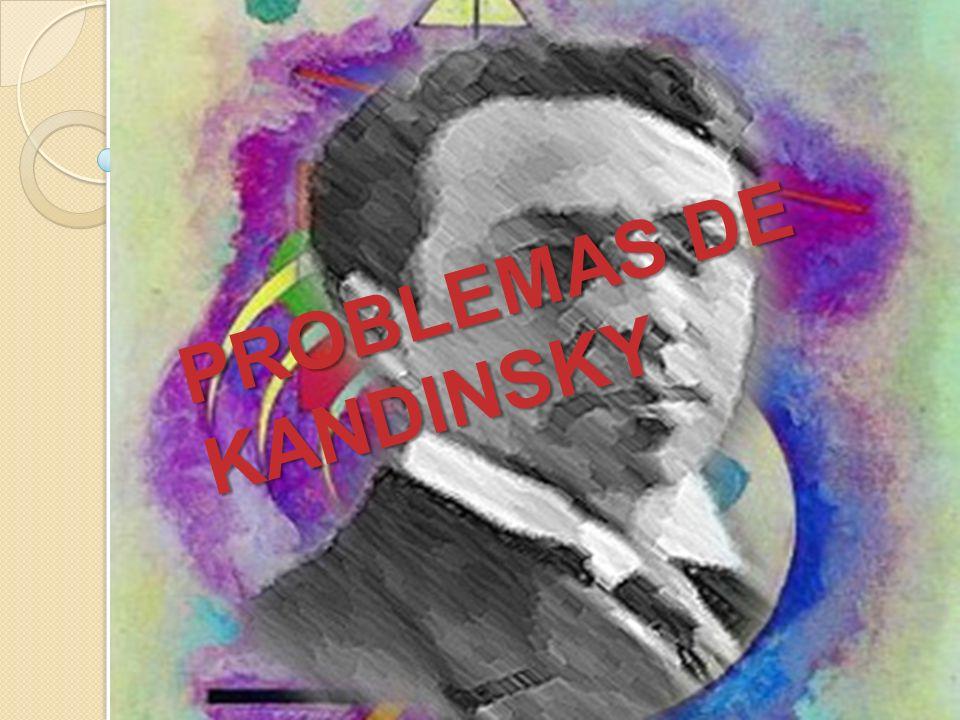PROBLEMAS DE KANDINSKY PROBLEMAS DE KANDINSKY