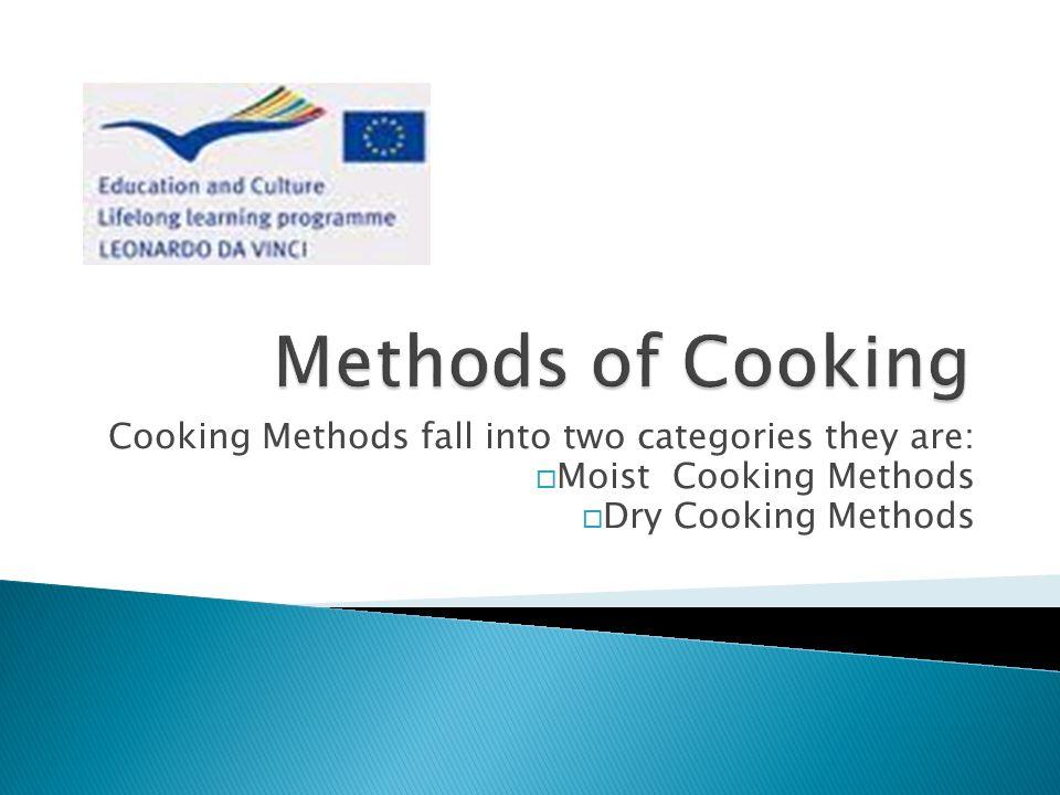 Hervir Escalfado Al vapor Guisado Braseado Todos estos métodos de cocina necesitan líquido para cocinar los ingredientes.