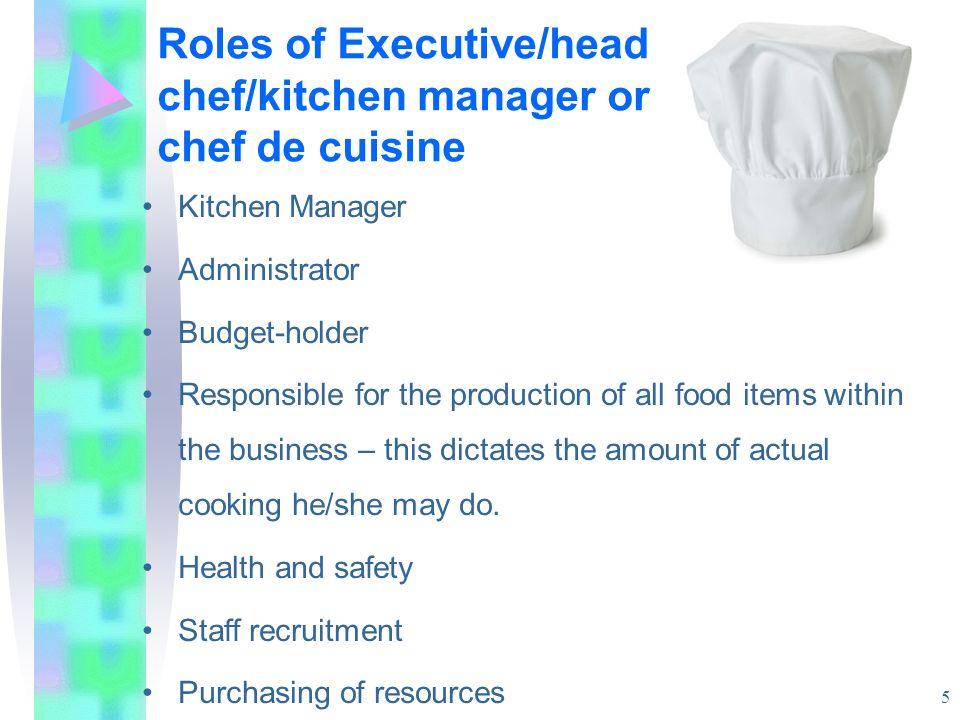 Roles of Sous chef /second chef Encargado del trabajo en ausencia senior chef More hands on and responsible for the production of food on a daily basis Dependiendo del trabajo, puede haber más de uno.