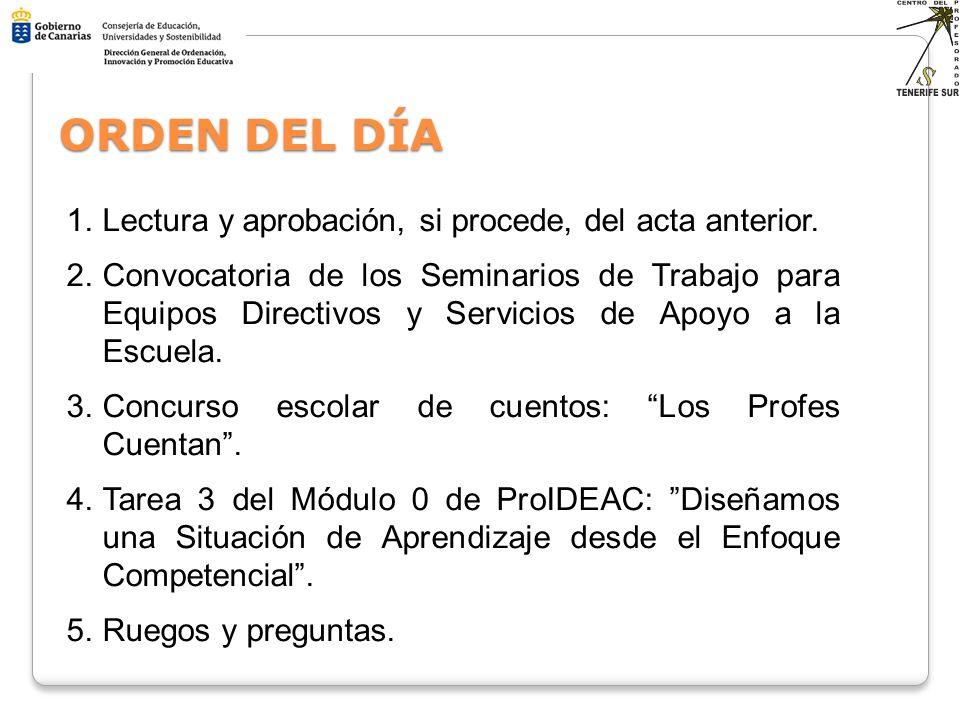 1.Lectura y aprobación, si procede, del acta anterior. 2.Convocatoria de los Seminarios de Trabajo para Equipos Directivos y Servicios de Apoyo a la E