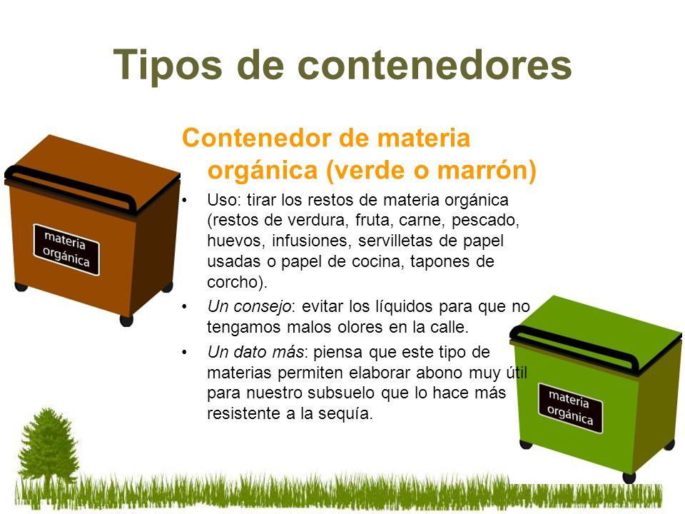 Contenedor de materia orgánica (verde o marrón) Uso: tirar los restos de materia orgánica (restos de verdura, fruta, carne, pescado, huevos, infusione