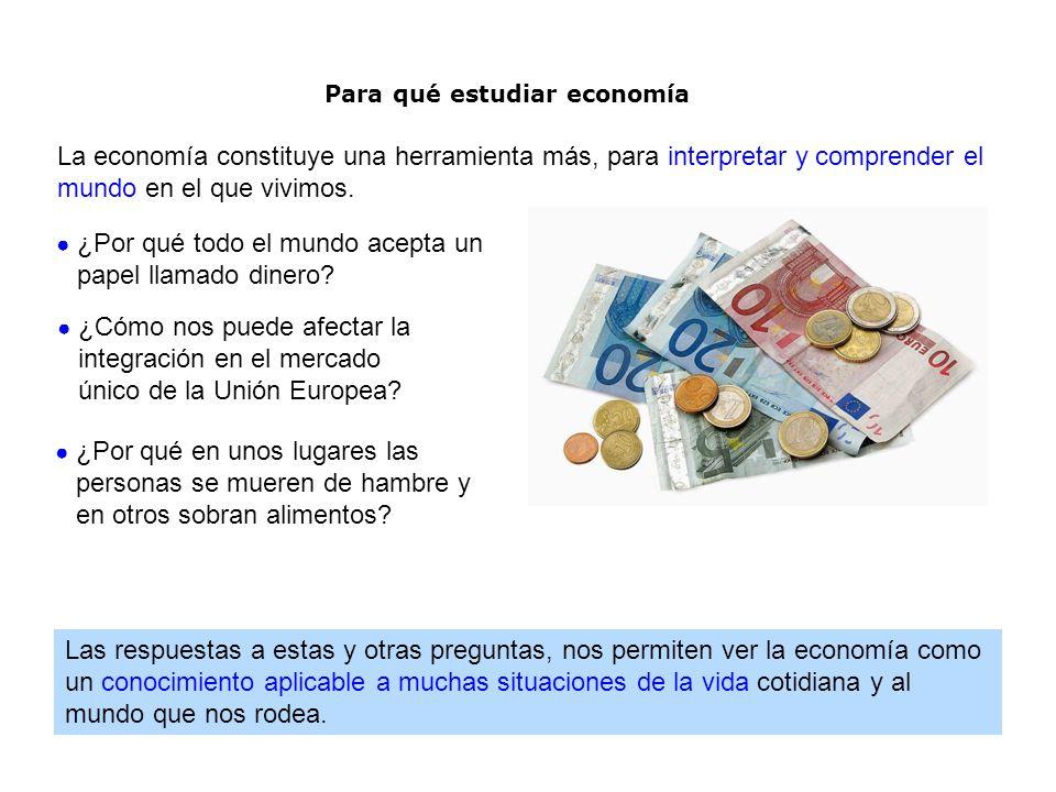 La economía constituye una herramienta más, para interpretar y comprender el mundo en el que vivimos. Las respuestas a estas y otras preguntas, nos pe