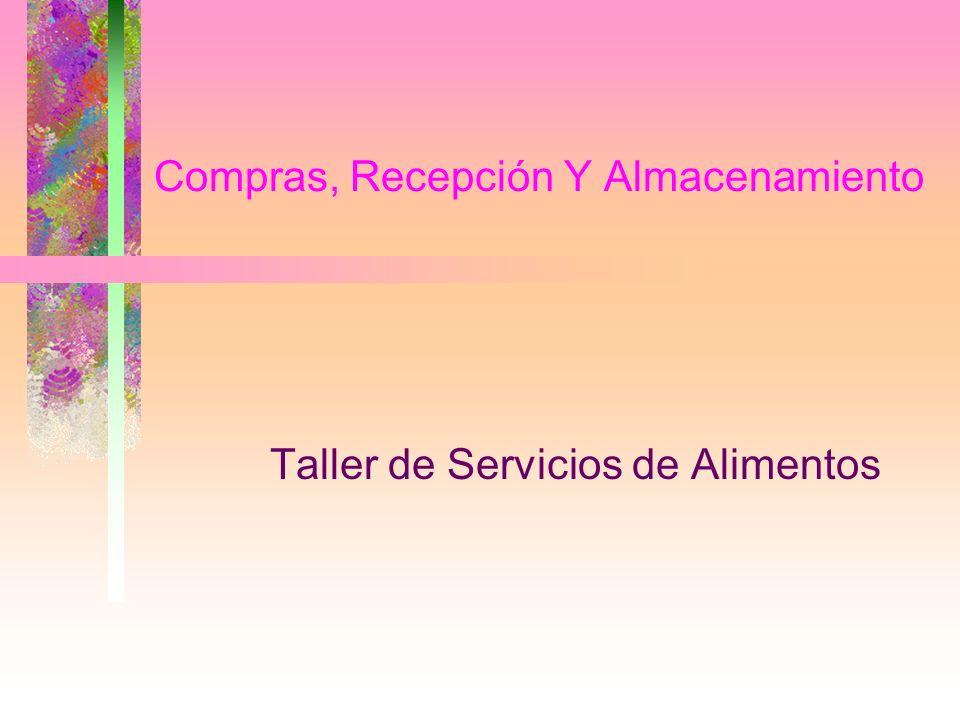 Compras, Recepción Y Almacenamiento Taller de Servicios de Alimentos