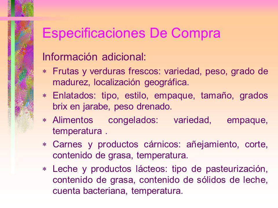 Especificaciones De Compra Información adicional: Frutas y verduras frescos: variedad, peso, grado de madurez, localización geográfica. Enlatados: tip