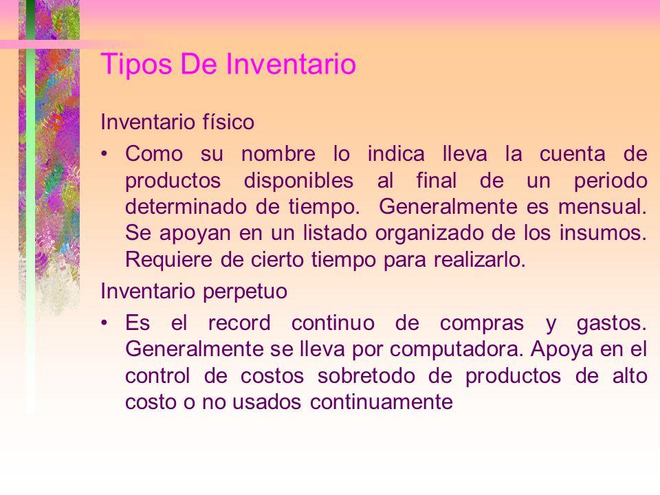Tipos De Inventario Inventario físico Como su nombre lo indica lleva la cuenta de productos disponibles al final de un periodo determinado de tiempo.