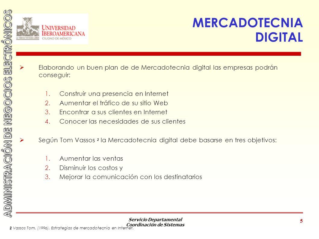 Servicio Departamental Coordinación de Sistemas 5 MERCADOTECNIA DIGITAL Elaborando un buen plan de de Mercadotecnia digital las empresas podrán conseg