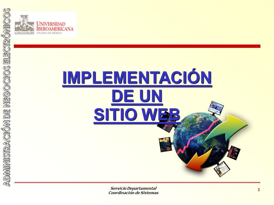 Servicio Departamental Coordinación de Sistemas 1 IMPLEMENTACIÓN DE UN SITIO WEB
