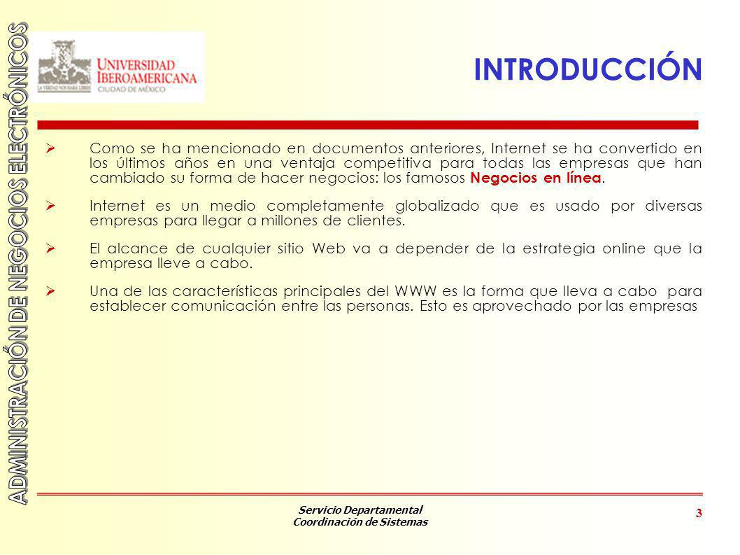 Servicio Departamental Coordinación de Sistemas 3 INTRODUCCIÓN Como se ha mencionado en documentos anteriores, Internet se ha convertido en los último