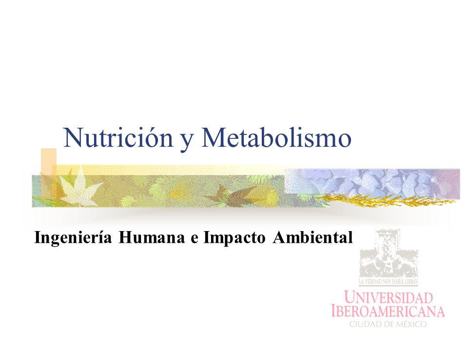 Nutrición y Metabolismo Ingeniería Humana e Impacto Ambiental