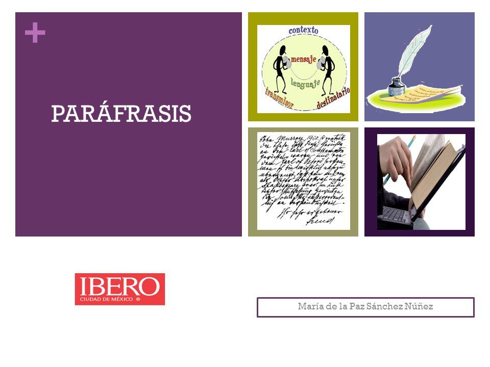 + Del griego π αρά, junto, al lado de, y φράσις, locución Paráfrasis La paráfrasis es justo lo contrario del resumen.