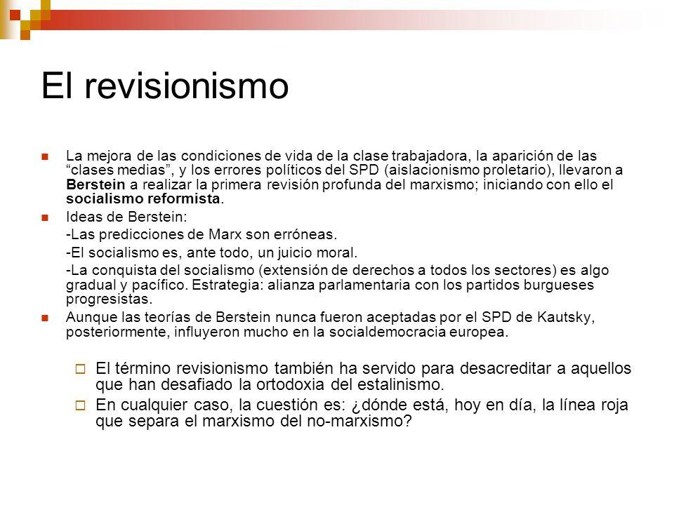 El revisionismo La mejora de las condiciones de vida de la clase trabajadora, la aparición de las clases medias, y los errores políticos del SPD (aisl