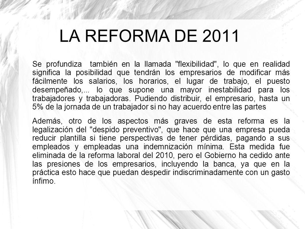 LA REFORMA DE 2011 Se profundiza también en la llamada