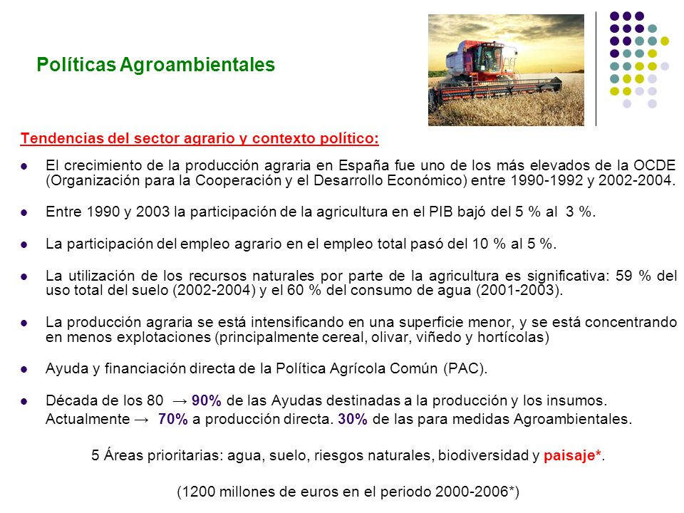 Políticas Agroambientales Tendencias del sector agrario y contexto político: El crecimiento de la producción agraria en España fue uno de los más elev