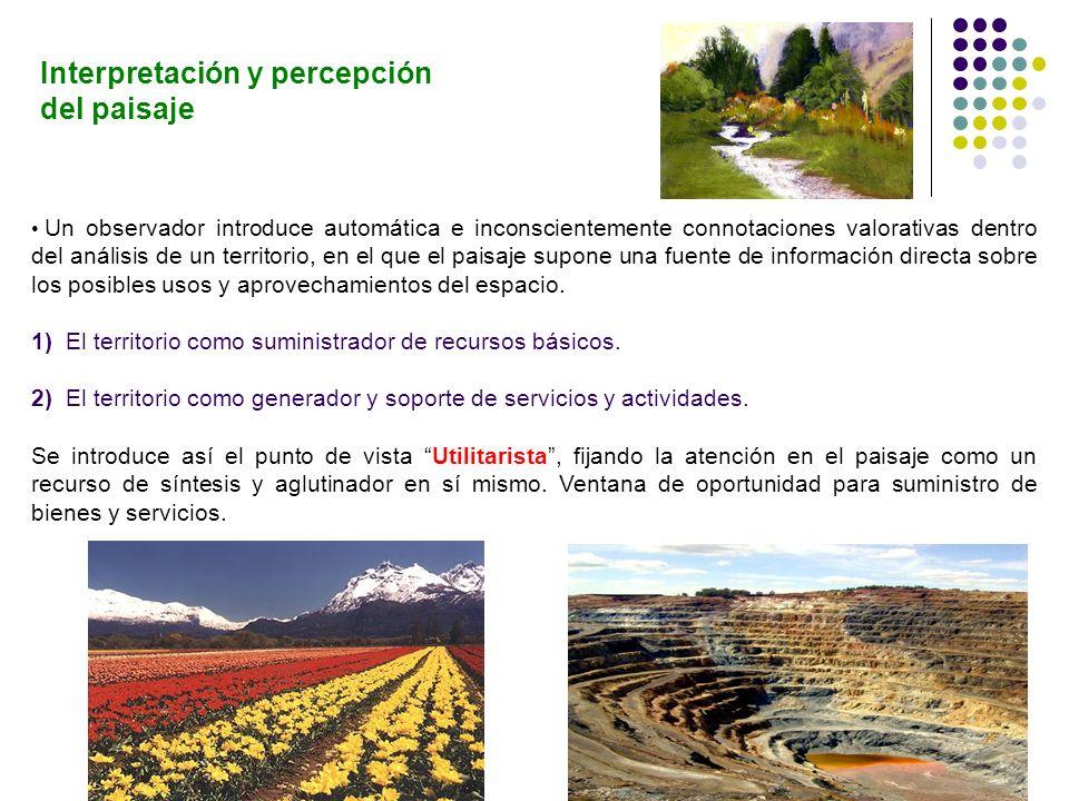 Un observador introduce automática e inconscientemente connotaciones valorativas dentro del análisis de un territorio, en el que el paisaje supone una