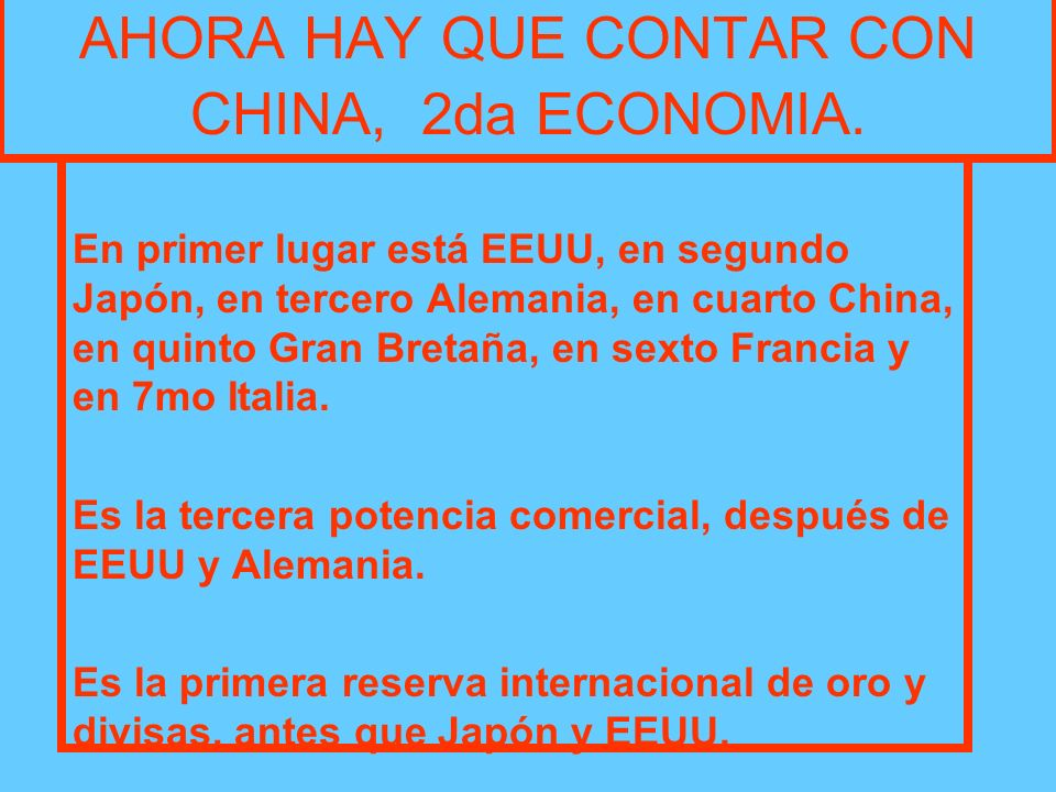 AHORA HAY QUE CONTAR CON CHINA, 2da ECONOMIA.