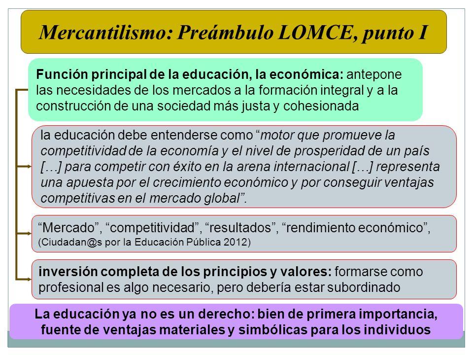 Función principal de la educación, la económica: antepone las necesidades de los mercados a la formación integral y a la construcción de una sociedad