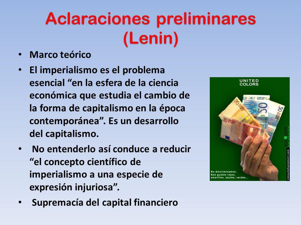 Marco teórico El imperialismo es el problema esencial en la esfera de la ciencia económica que estudia el cambio de la forma de capitalismo en la époc