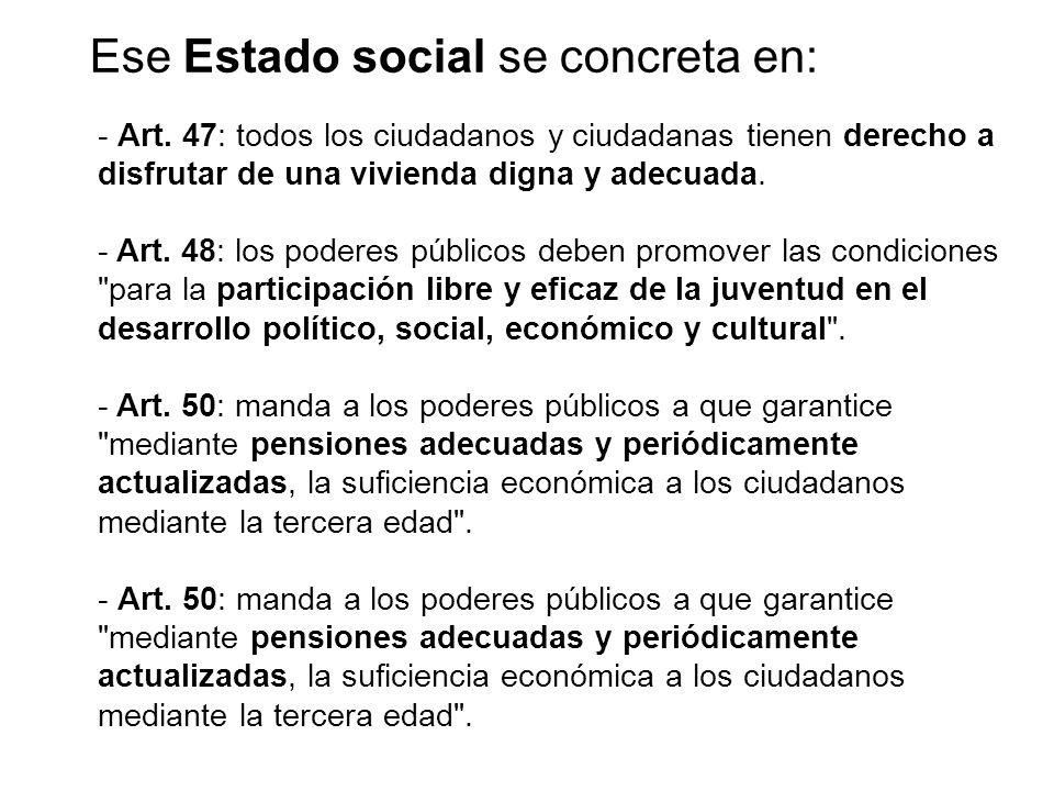 - Art. 47: todos los ciudadanos y ciudadanas tienen derecho a disfrutar de una vivienda digna y adecuada. - Art. 48: los poderes públicos deben promov