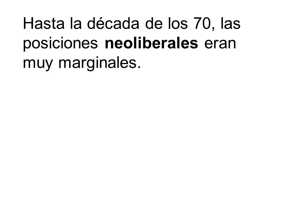 -Desregulación del comercio y las finanzas a nivel nacional e internacional.