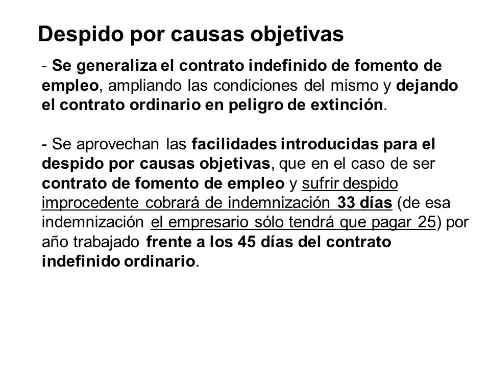 Despido por causas objetivas - Se generaliza el contrato indefinido de fomento de empleo, ampliando las condiciones del mismo y dejando el contrato or