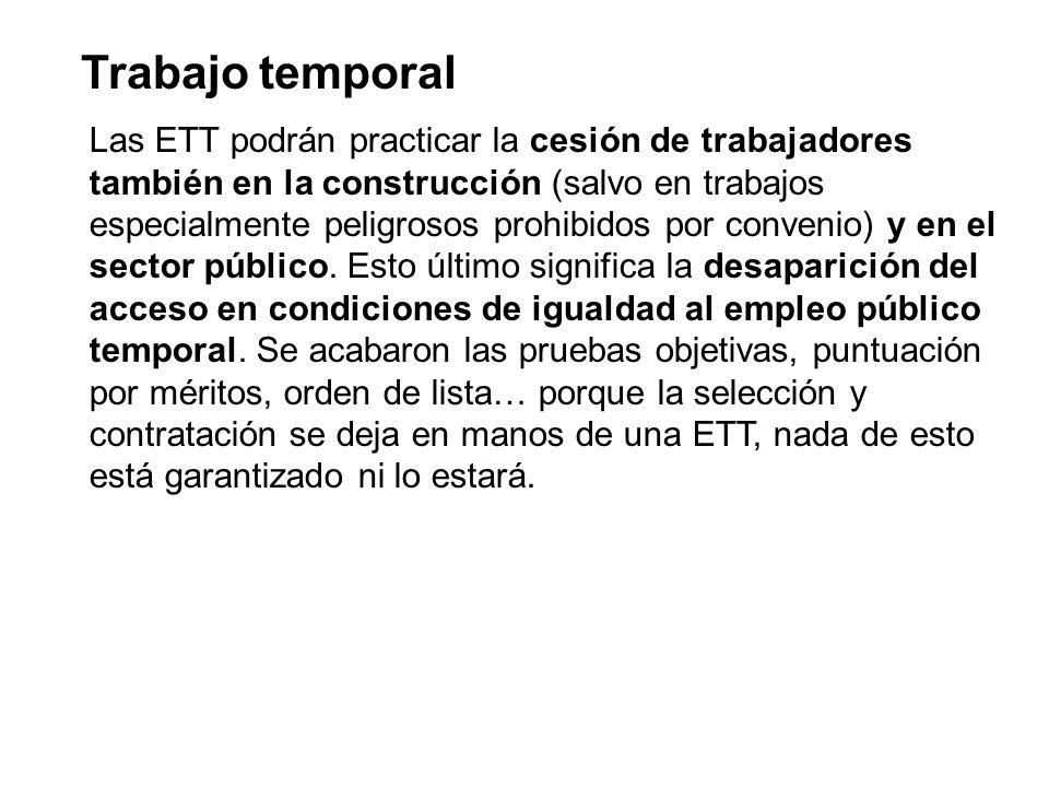 Trabajo temporal Las ETT podrán practicar la cesión de trabajadores también en la construcción (salvo en trabajos especialmente peligrosos prohibidos