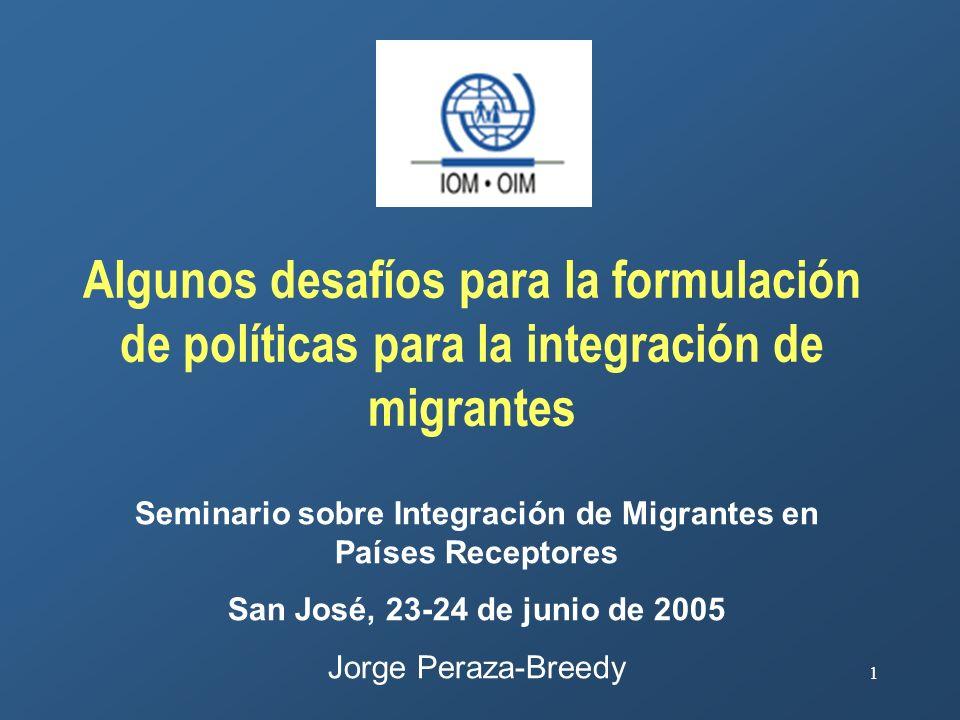 1 Algunos desafíos para la formulación de políticas para la integración de migrantes Seminario sobre Integración de Migrantes en Países Receptores San