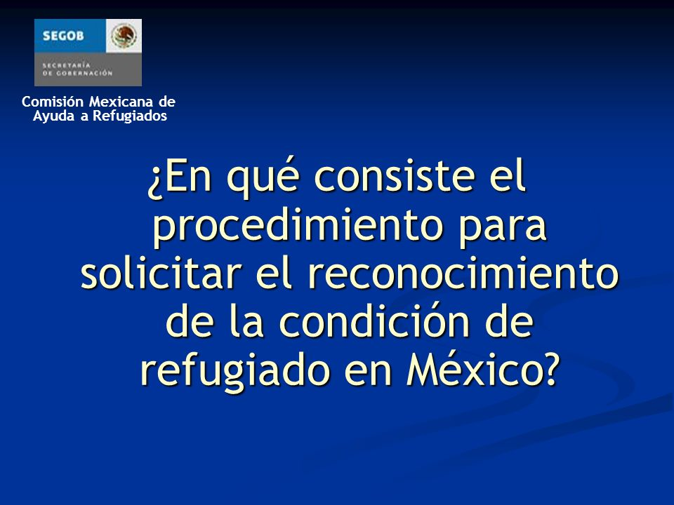 Comisión Mexicana de Ayuda a Refugiados Comisión Mexicana de Ayuda a Refugiados (COMAR) Hamburgo #135 – 4to.