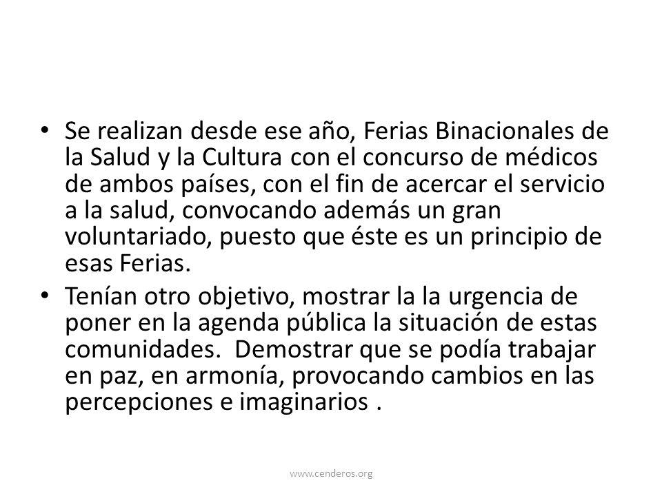 Se realizan desde ese año, Ferias Binacionales de la Salud y la Cultura con el concurso de médicos de ambos países, con el fin de acercar el servicio