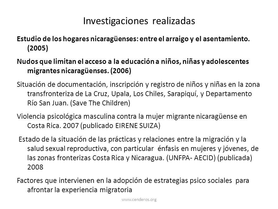 Investigaciones realizadas Estudio de los hogares nicaragüenses: entre el arraigo y el asentamiento. (2005) Nudos que limitan el acceso a la educación
