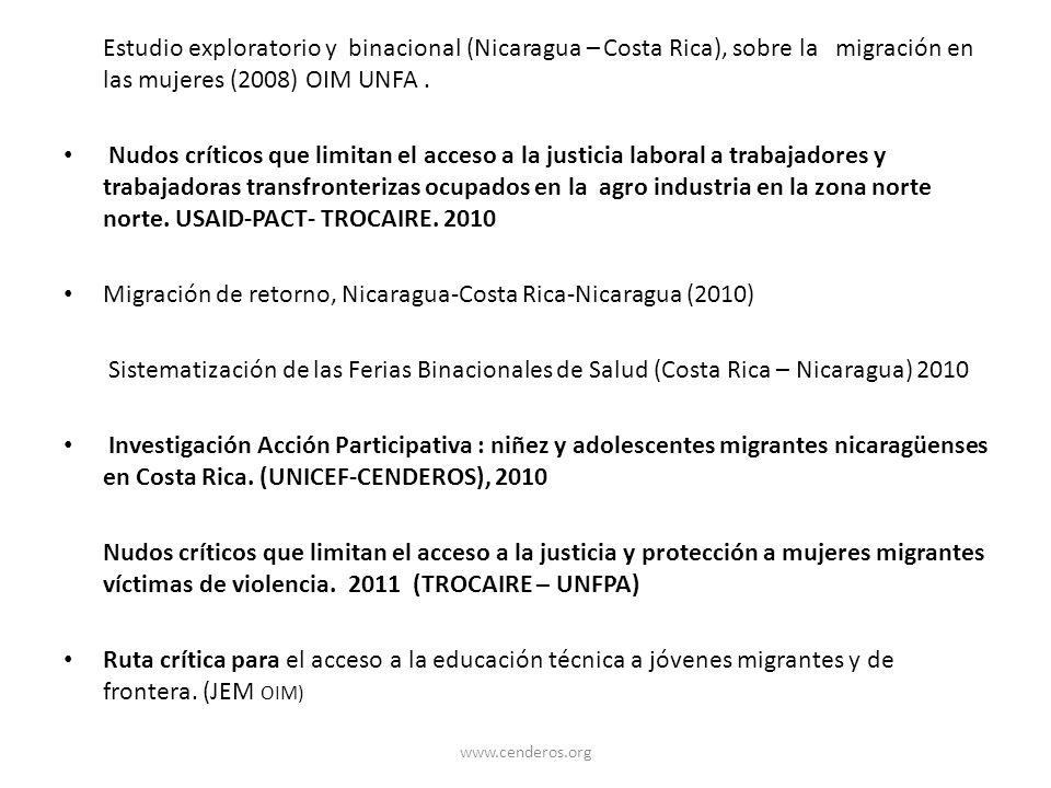 Estudio exploratorio y binacional (Nicaragua – Costa Rica), sobre la migración en las mujeres (2008) OIM UNFA. Nudos críticos que limitan el acceso a