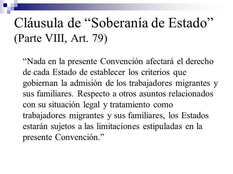 Cláusula de Soberanía de Estado (Parte VIII, Art. 79) Nada en la presente Convención afectará el derecho de cada Estado de establecer los criterios qu