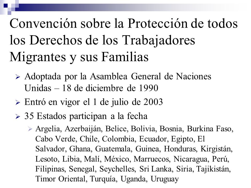 Convención sobre la Protección de todos los Derechos de los Trabajadores Migrantes y sus Familias Adoptada por la Asamblea General de Naciones Unidas
