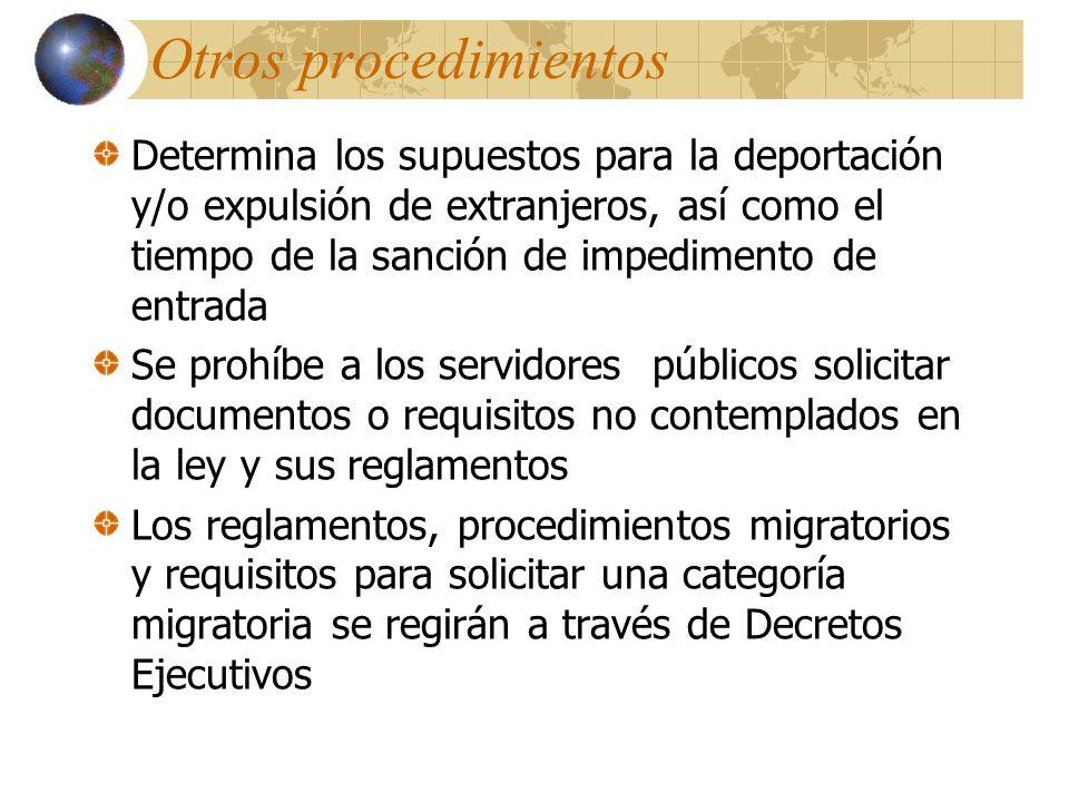 NUEVOS PROCEDIMIENTOS Se señalan términos para resolver las solicitudes Es obligatorio la inscripción en el Registro Único de Extranjero (Registro act