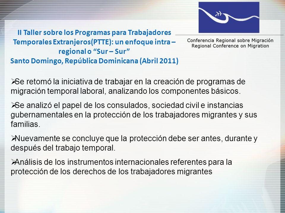 II Taller sobre los Programas para Trabajadores Temporales Extranjeros(PTTE): un enfoque intra – regional o Sur – Sur Santo Domingo, República Dominicana (Abril 2011) Trabajo en grupos enfocado en la creación de un PTMT hipotético.