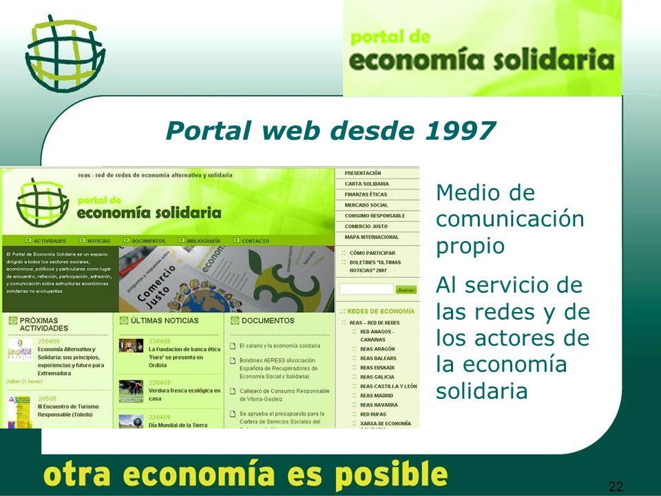 22 Portal web desde 1997 Medio de comunicación propio Al servicio de las redes y de los actores de la economía solidaria