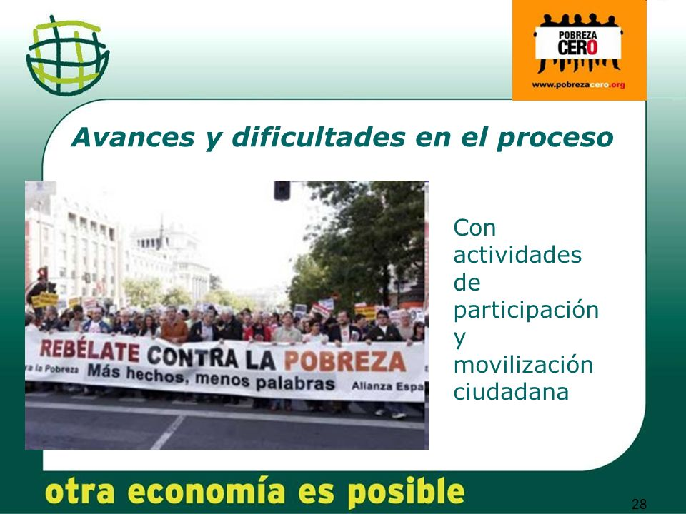 28 Avances y dificultades en el proceso Con actividades de participación y movilización ciudadana