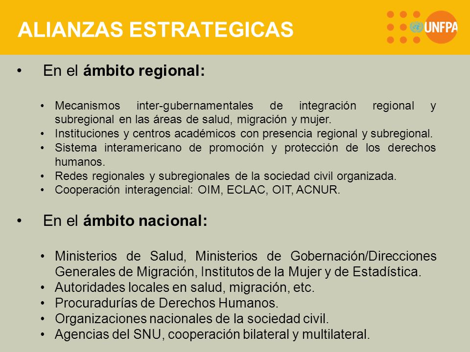 ALIANZAS ESTRATEGICAS En el ámbito regional: Mecanismos inter-gubernamentales de integración regional y subregional en las áreas de salud, migración y mujer.
