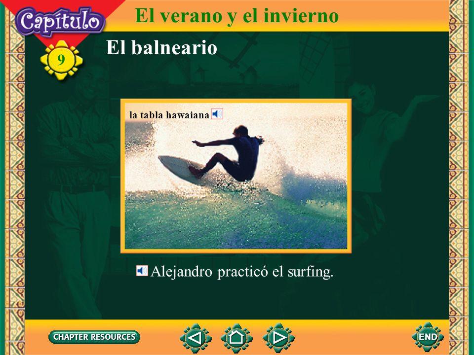 El balneario El verano y el invierno 9 Alejandro practicó el surfing. la tabla hawaiana