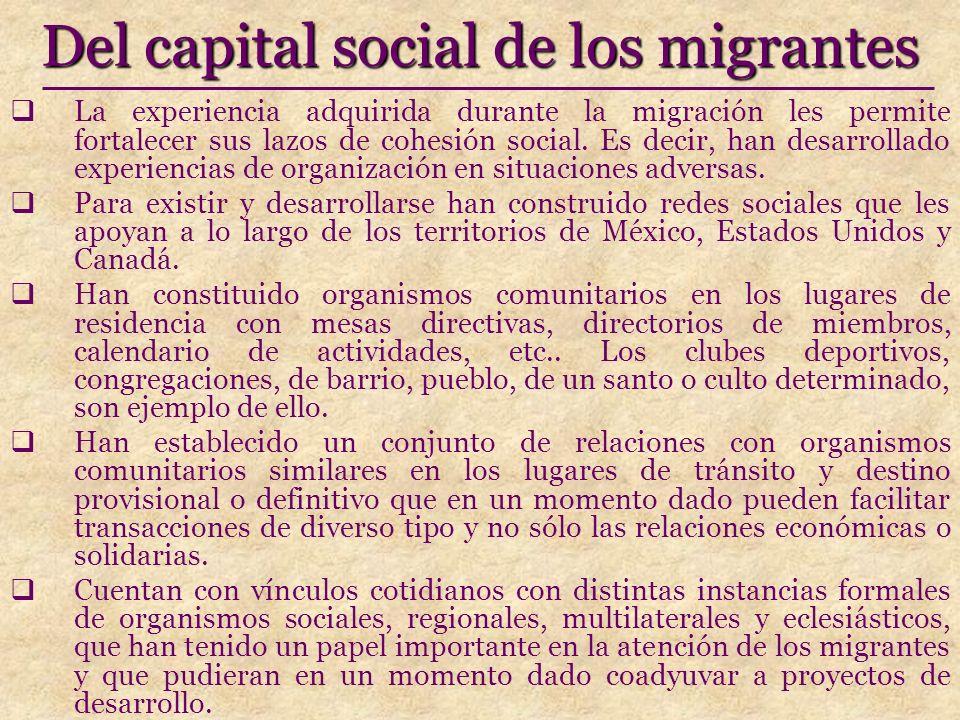 Del capital social de los migrantes La experiencia adquirida durante la migración les permite fortalecer sus lazos de cohesión social.