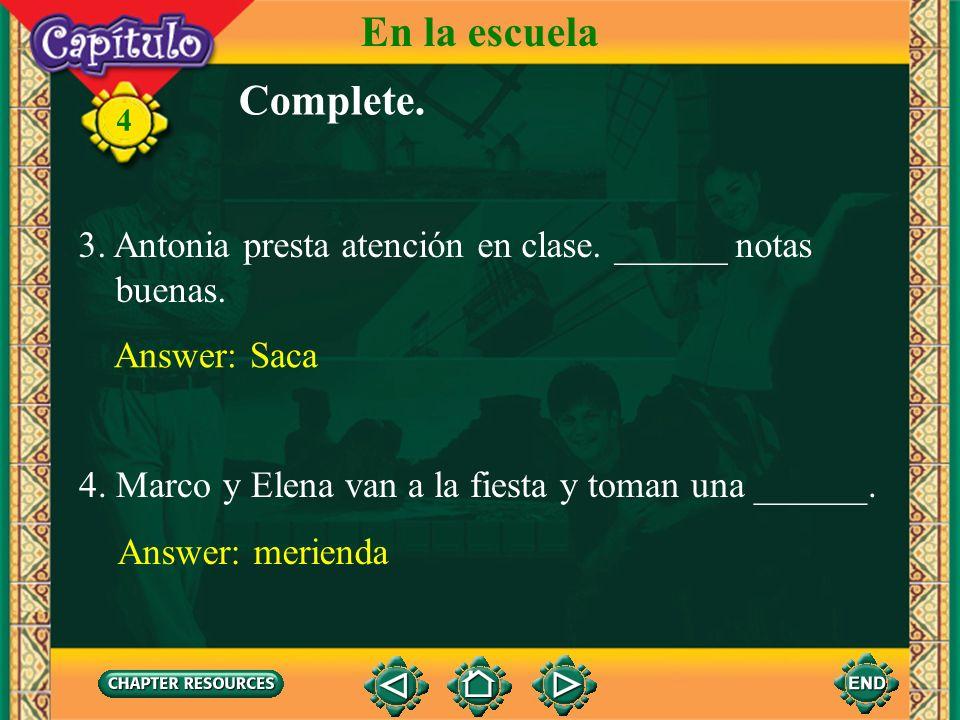 4 En la escuela 1.Cuando el profesor habla, los alumnos ______ atención. Answer: prestan 2. Los alumnos escuchan y toman ______. Answer: apuntes Compl