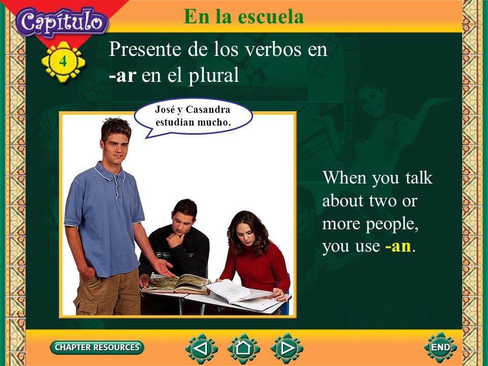 Presente de los verbos en -ar en el plural 4 When you talk about yourself and someone else, you use -amos. En la escuela Hablamos español.
