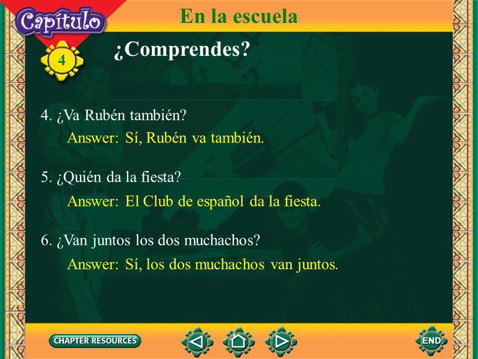 4 En la escuela 1. ¿Con quién habla Rubén? Answer: Rubén habla con Héctor. 2. ¿Cómo están los dos muchachos? Answer: Los dos muchachos están bien. 3.