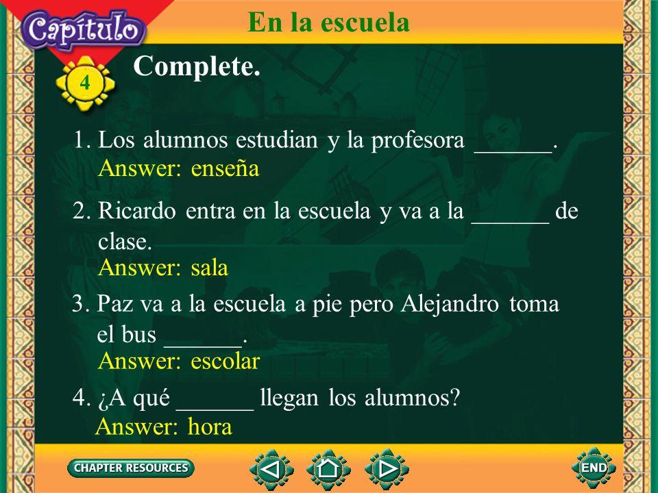 4 En la escuela Answer: Saca Complete.3. Antonia presta atención en clase.