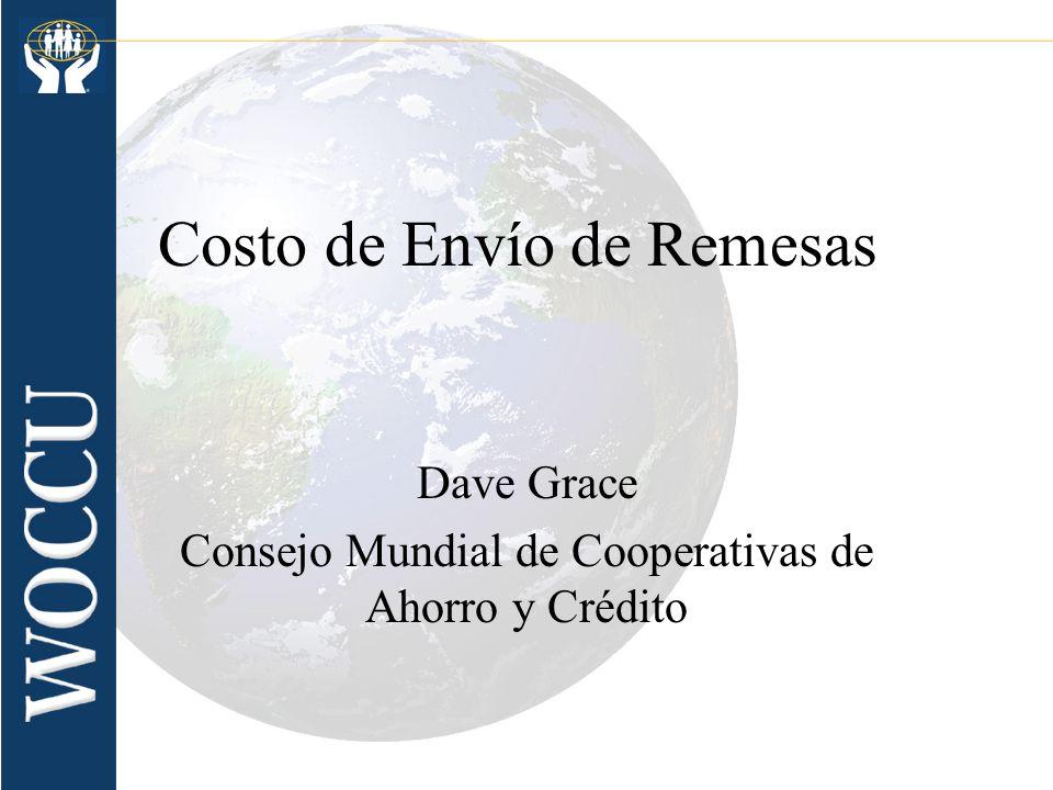 Costo de Envío de Remesas Dave Grace Consejo Mundial de Cooperativas de Ahorro y Crédito