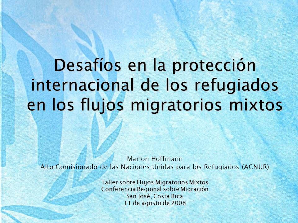 El enfoque del ACNUR Reconoce las preocupaciones de los Estados.Reconoce las preocupaciones de los Estados.