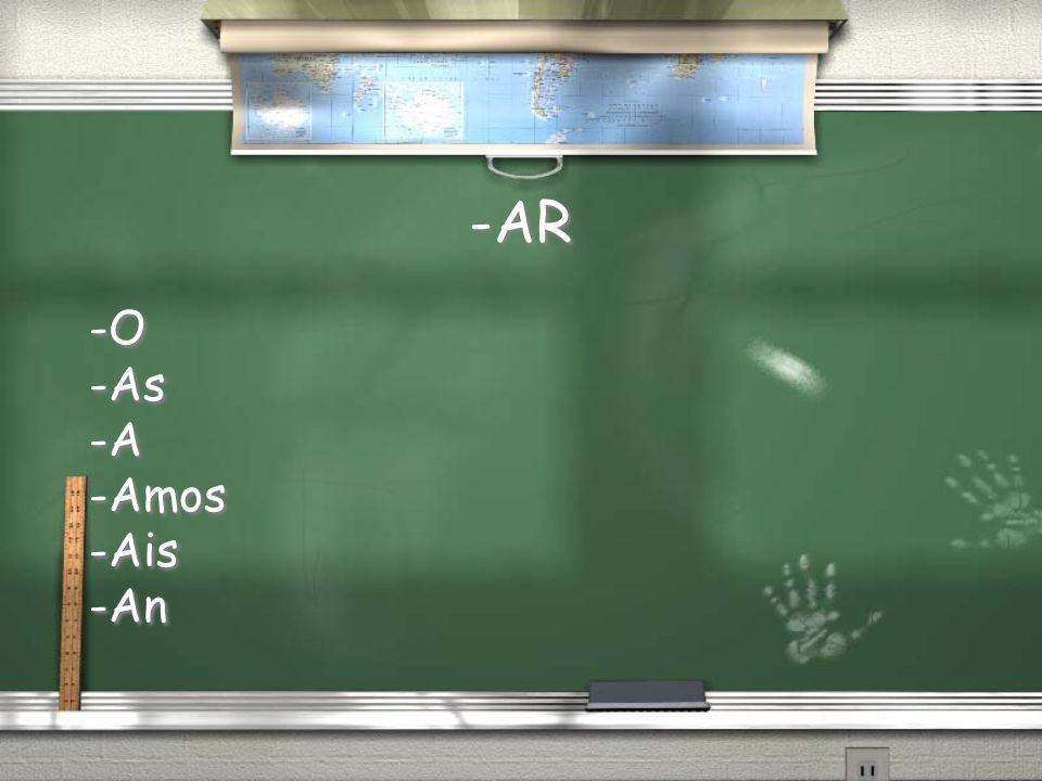 -AR -O -As -A -Amos -Ais -An -O -As -A -Amos -Ais -An
